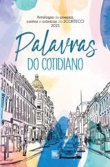 Antologia - PALAVRAS DO COTIDIANO 2021 - Inscrições até 15 de Outubro