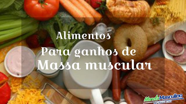 Alimentos para ganhos de massa muscular