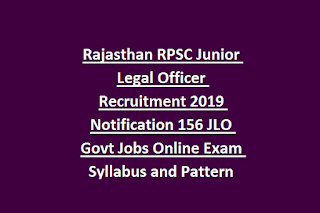Rajasthan RPSC Junior Legal Officer Recruitment 2019 Notification 156 JLO Govt Jobs Online Exam Syllabus and Pattern
