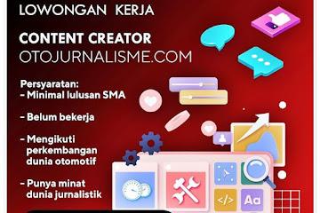 Lowongan Kerja Content Creator Otojurnalisme.com
