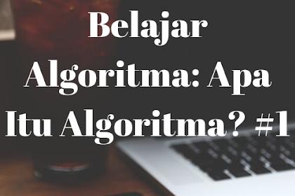 Belajar Algoritma: Apa Itu Algoritma? #1