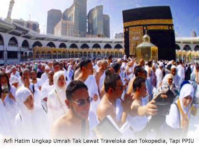 Arfi Hatim Ungkap Umrah Tak Lewat Traveloka dan Tokopedia, Tapi PPIU