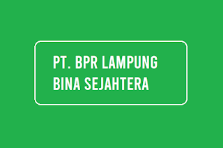 PT. BPR Lampung Bina Sejahtera
