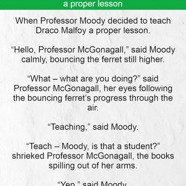 Professor Moody decided to teach Draco Malfoy a proper lesson