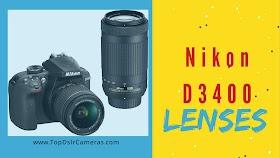 Top Lenses For Nikon D3400