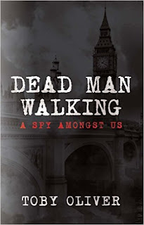Dead Man Walking - A Spy Amongst Us - a page-turning treat that captures the political intrigue of the Cold War by Oliver Toby