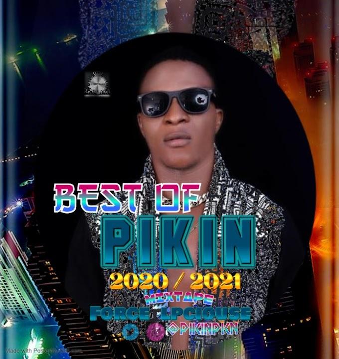 Download mixtape : Best Of Pikin 2020/2021