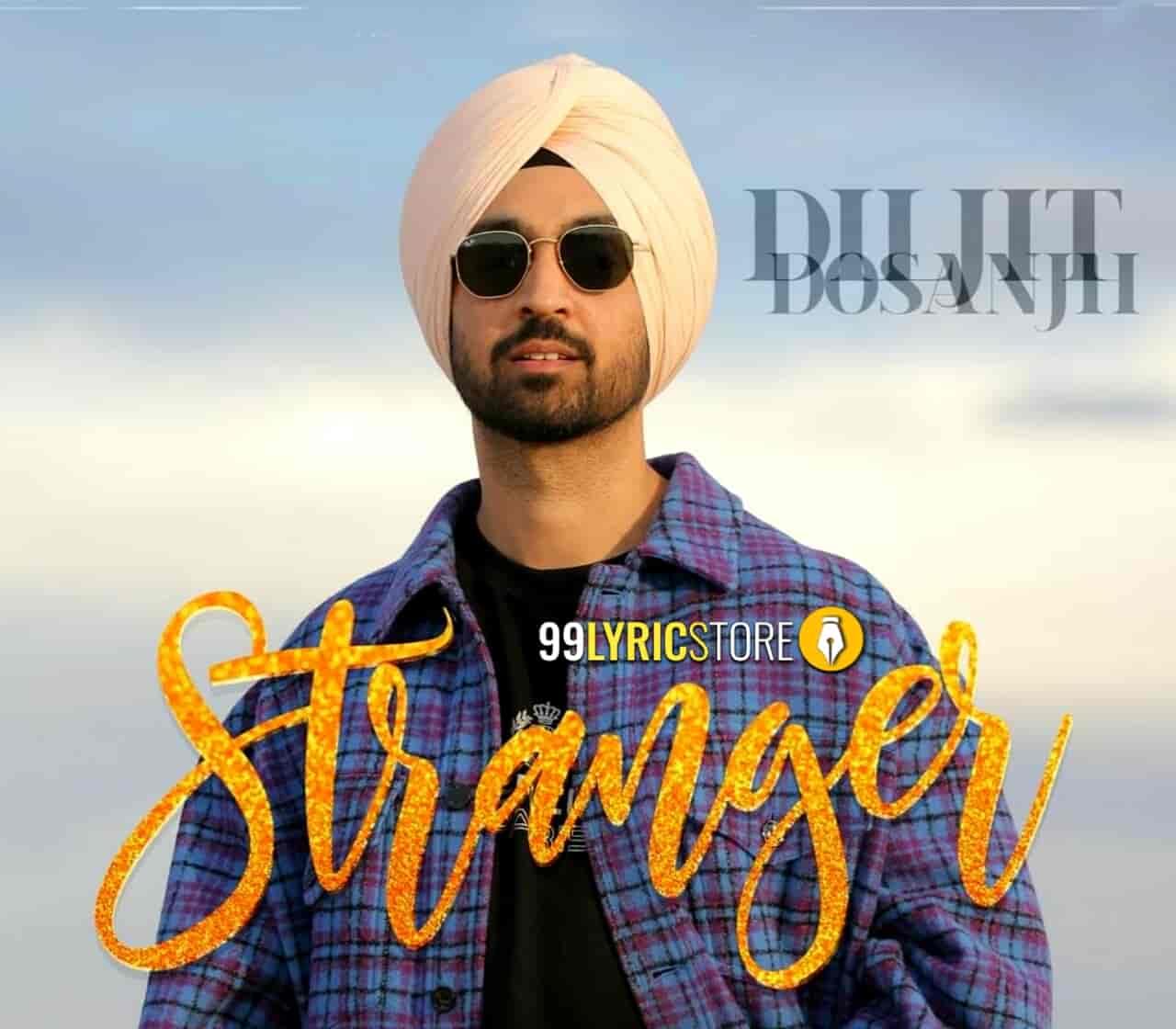 Stranger Punjabi Song Images By Diljit Dosanjh