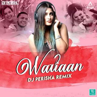 WAALIAAN (REMIX) - DJ PERISHA