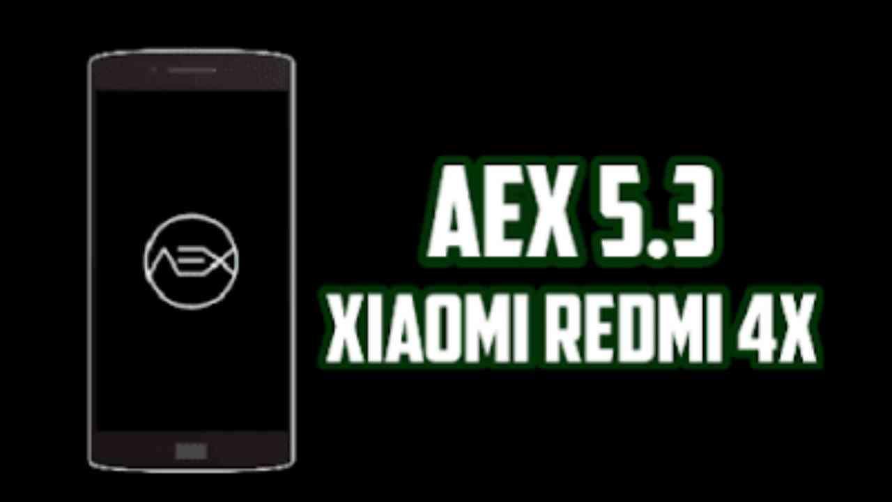 Rom AEX 5.3 untuk Xiaomi Redmi 4x