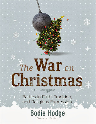 The War on Christmas: Battles in Faith, Tradition and Religious Expression edited by Bodie Hodge #waronchristmas