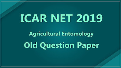 icar net 2019 agriculture entomology old question paper, icar net old paper, icar net agril entomology old paper, icar net 2019 old paper,