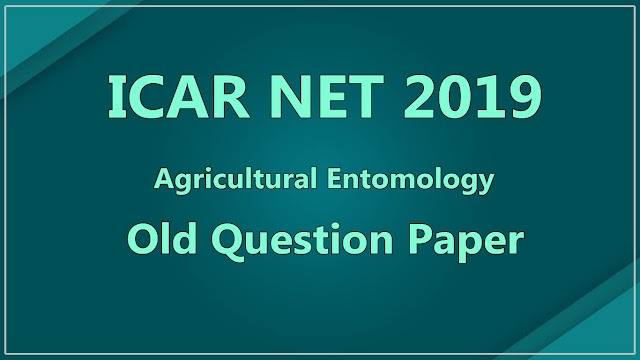 ICAR NET 2019 Agricultural Entomology Old Question Paper