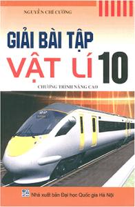 Giải Bài Tập Vật Lí 10 Nâng Cao - Nguyễn Chí Cường