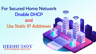 For Secured Home Network - Disable DHCP and Use Static IP Addresses