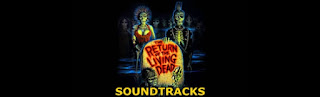 the return of the living dead soundtracks-yasayan olulerin donusu muzikleri