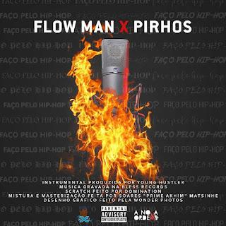Flow Man X Pirhos - Faço Pelo Hip-Hop