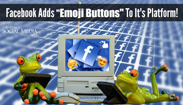 Facebook Adds Emoji Buttons To It's Platform, By Barbie's Beauty Bits and Barbie's Social Media Bits
