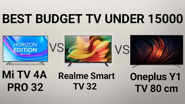 Comparision Between 32 inch Realme TV , Mi TV 4a Pro, and OnePlus Y1 Tv under 15000