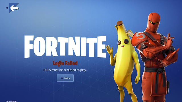 Fortnite version 8 title EULA declined login failed banana suit