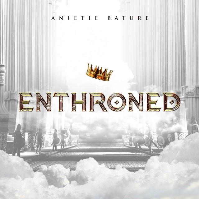 "DOWNLOAD MP3: Anietie Bature - ""Enthroned"" || @AnietieBature Cc @GospelHitsNaija"