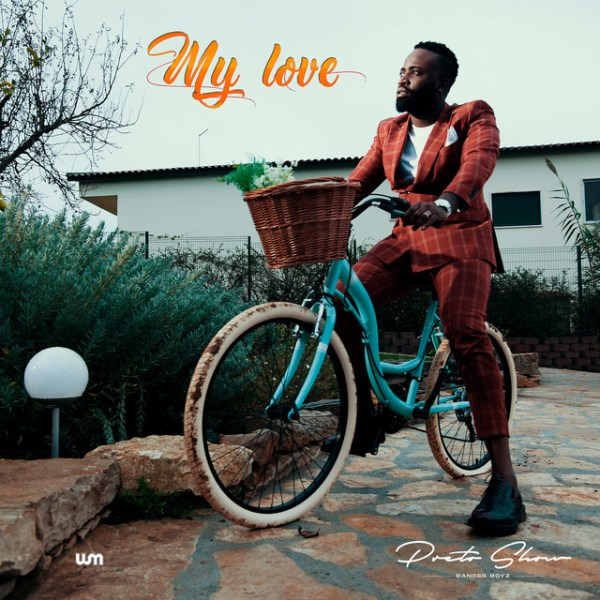 Preto Show - My Love (Afro Pop) [Download]