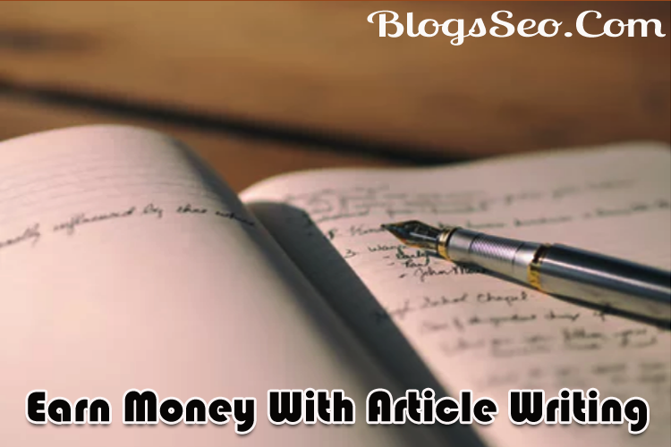 How To Earn Money With Article Writing