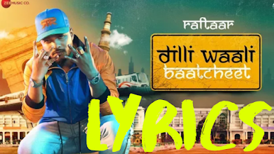 Dilli Wali Baatcheet Lyrics - Raftaar New Song 2019