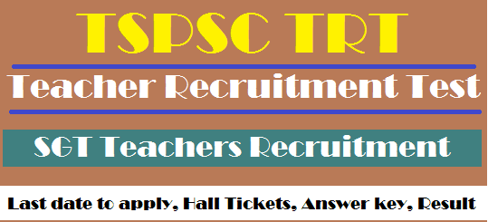 Answer Key, SGT, Teacher Recruitment Test, TS DSC, TS Hall Tickets, TS Jobs, TS Results, TS TRT, TSPSC, TSPSC TRT