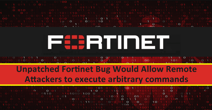 Unpatched Fortinet Bug Would Allow Remote Attackers To Execute Arbitrary Commands