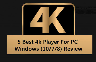 5 Best 4k Player For PC Windows