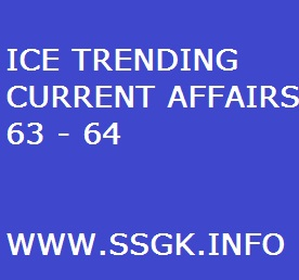 ICE TRENDING CURRENT AFFAIRS 63 - 64