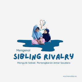 Mengenal Sibling rivalry