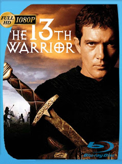 13 Guerreros [The 13th Warrior] (1999) HD [1080p] Latino [GoogleDrive] SilvestreHD