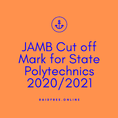 JAMB Cut off Mark for State Polytechnics 2020/2021