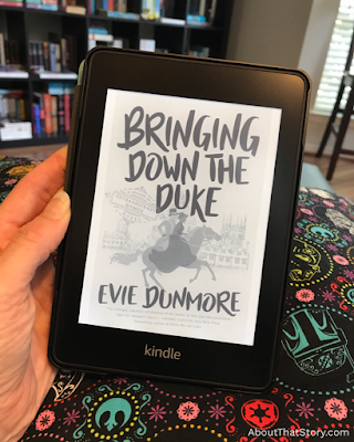 Book Review: Bringing Down the Duke (A League of Extraordinary Women #1) by Evie Dunmore | About That Story