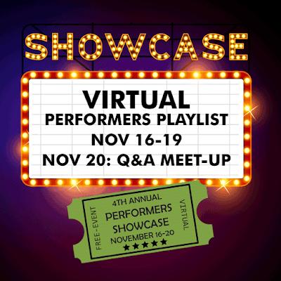 Showcase Virtual Performers Playlist - November 16-19. November 20 Q and A Meetup