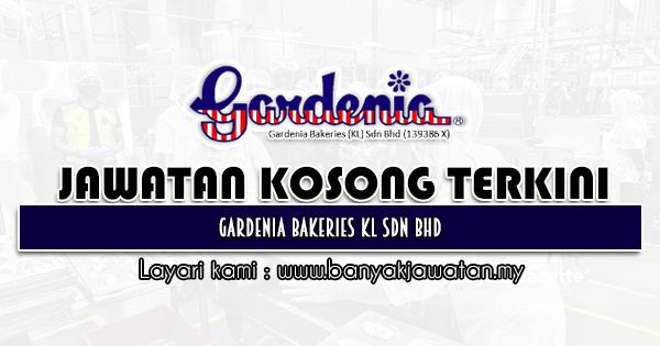 Jawatan Kosong 2021 di Gardenia Bakeries (KL) Sdn Bhd