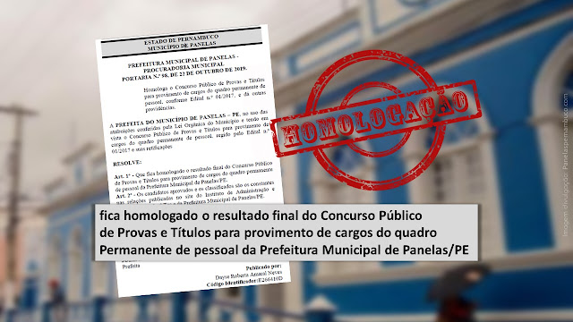 HOMOLOGAÇÃO: fica homologado o resultado final do Concurso Público de Provas e Títulos para provimento de cargos do quadro  Permanente de pessoal da Prefeitura Municipal de Panelas/PE