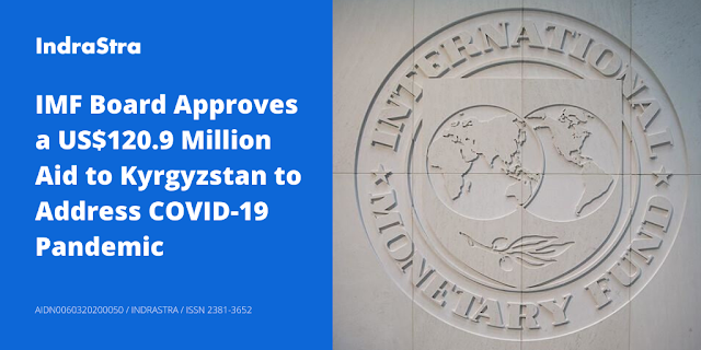 IMF Board Approves a US$120.9 Million Aid to Kyrgyzstan to Address COVID-19 Pandemic