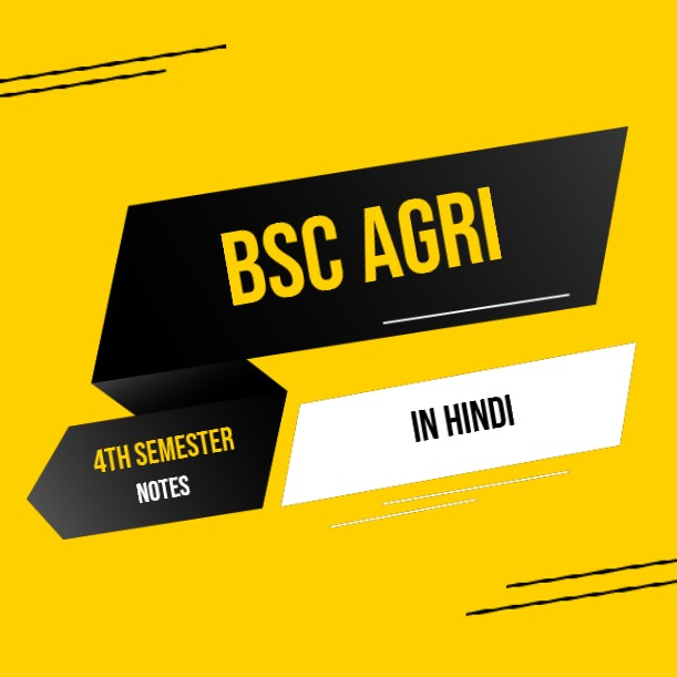 Bsc. Agriculture 4th semester notes in HINDI