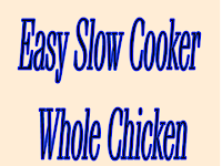 Easy Slow Cooker Whole Chicken