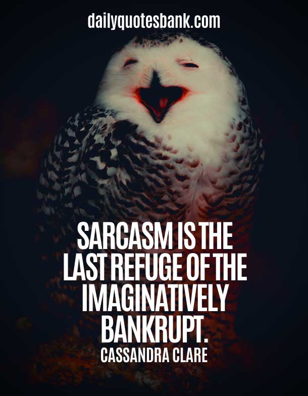 Sarcasm Sarcastic Quotes About Life Lessons