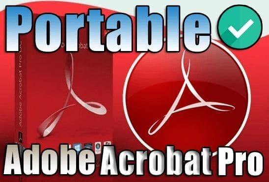 تحميل برنامج Adobe Acrobat Pro DC 2020 Portable اخر اصدار نسخة محمولة مفعلة
