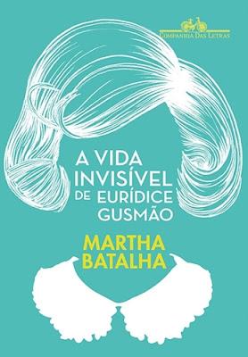 A vida invisível de Eurídice Gusmão (Martha Batalha)