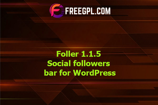 Foller Social followers bar for WordPress Nulled Download Free
