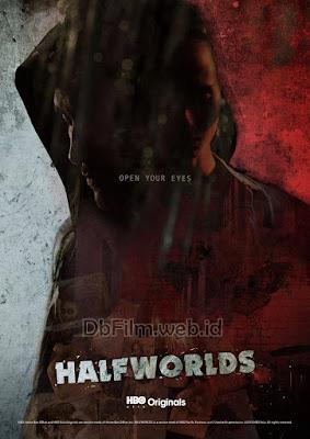 Sinopsis Serial Halfworlds Season 2 (2017)