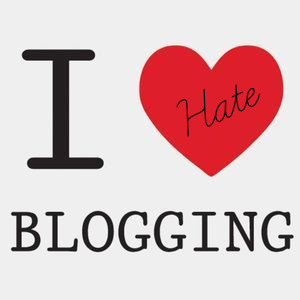 What I Love (and Hate) about Blogging