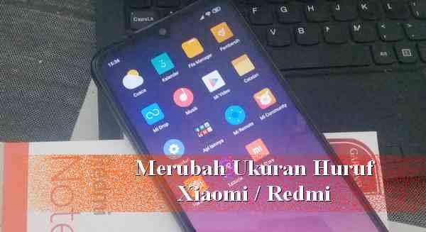 Mengganti ukuran teks HP Redmi Xiaomi
