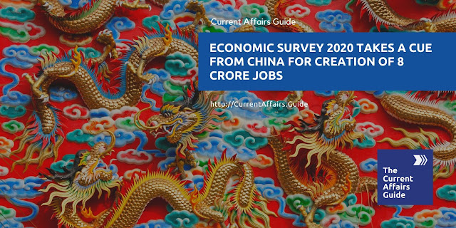 Economic Survey 2020 Takes a Cue from CHINA for creation of 80 million (8 Crore) Jobs